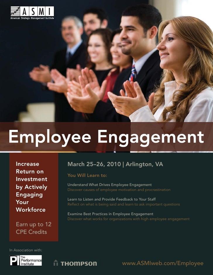 Employee Engagement        Increase             March 25–26, 2010   Arlington, VA    Return on                         You...