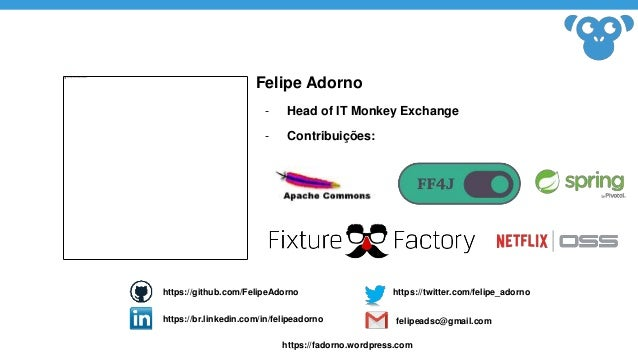 Felipe Adorno - Head of IT Monkey Exchange - Contribuições: https://github.com/FelipeAdorno https://br.linkedin.com/in/fel...
