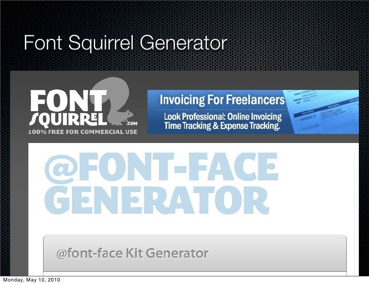 Font Squirrel Generator     Monday, May 10, 2010