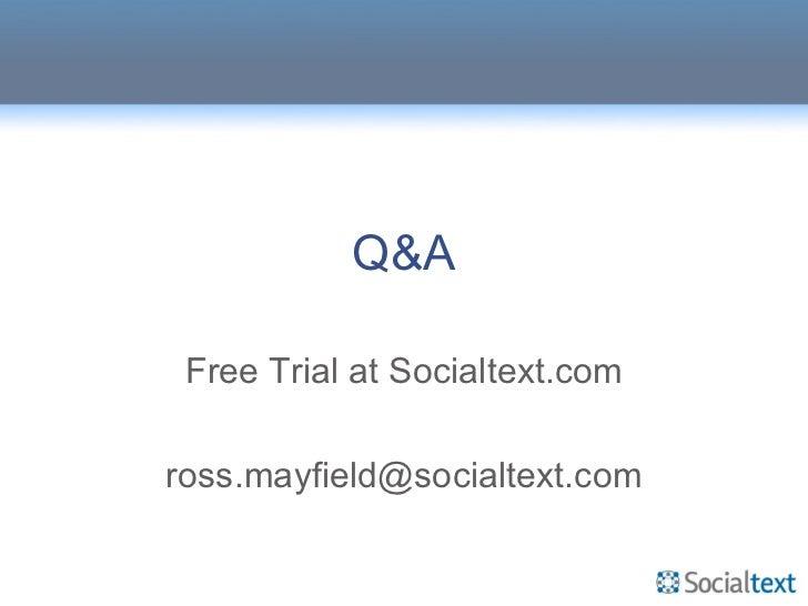 Q&A Free Trial at Socialtext.com [email_address]