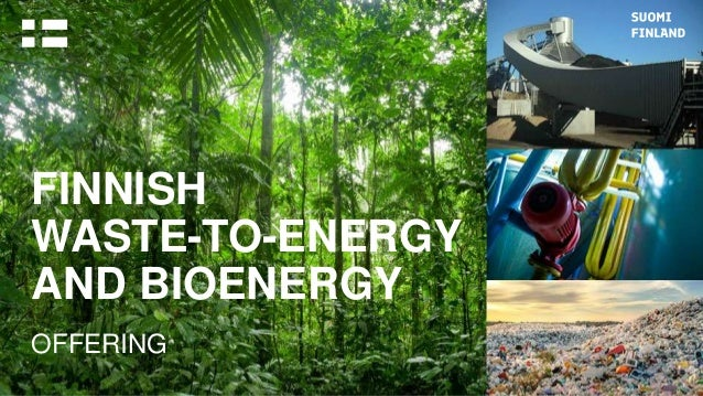 FINNISH WASTE-TO-ENERGY AND BIOENERGY OFFERING