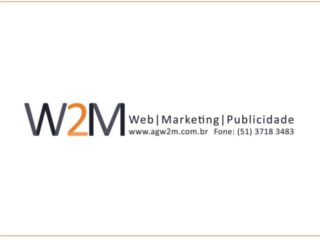 W2M Web to Marketing  Uma agência de marketing completa.  Porque gera resultados:  Marketing  Marketing Digital  Publicida...