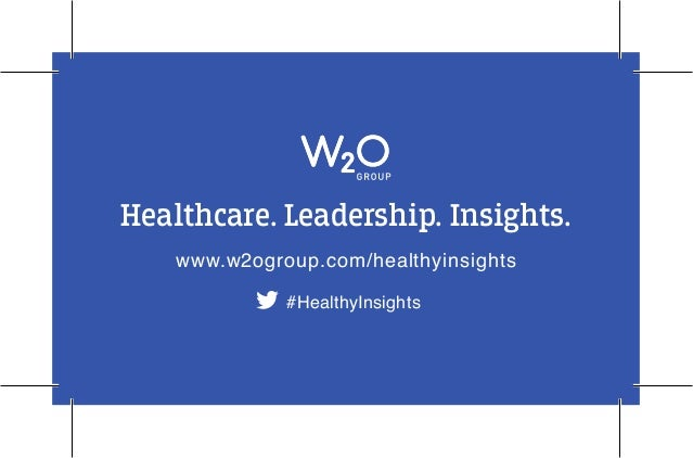 Healthcare. Leadership. Insights. www.w2ogroup.com/healthyinsights #HealthyInsights