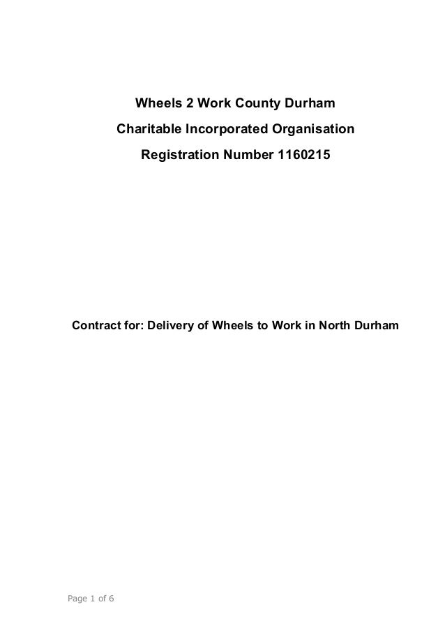Wheels 2 Work County Durham Charitable Incorporated Organisation Registration Number 1160215 Contract for: Delivery of Whe...