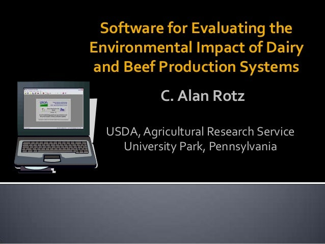 Software for Evaluating theEnvironmental Impact of Dairyand Beef Production SystemsUSDA, Agricultural Research ServiceUniv...