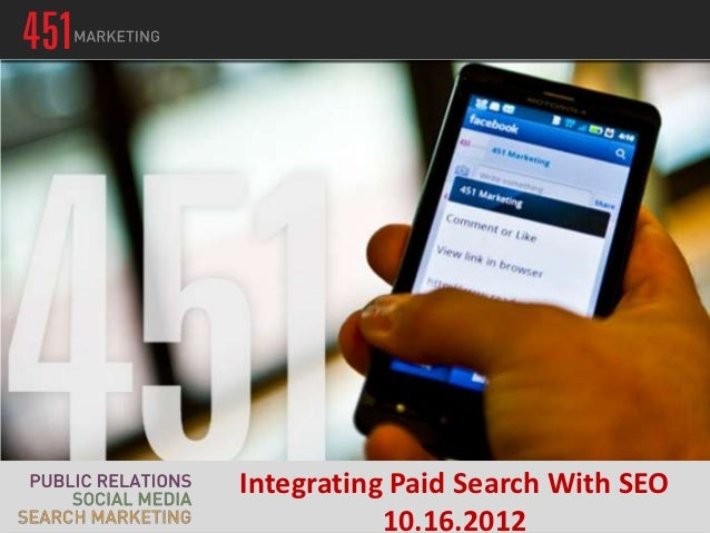 Integrating Paid Search With SEO           10.16.2012
