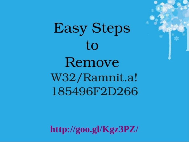 EasySteps to Remove W32/Ramnit.a! 185496F2D266  http://goo.gl/Kgz3PZ/