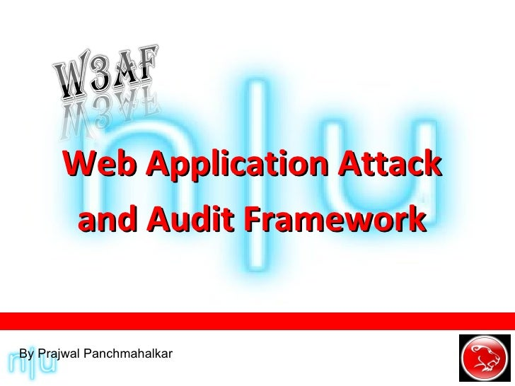 Web Application Attack and Audit Framework By Prajwal Panchmahalkar