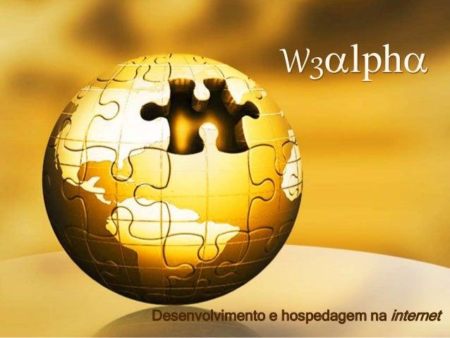 W3alpha Desenvolvimento e hospedagem na internet