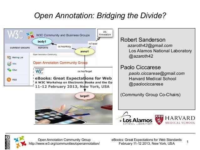 Open Annotation: Bridging the Divide?                                                     Robert Sanderson                ...