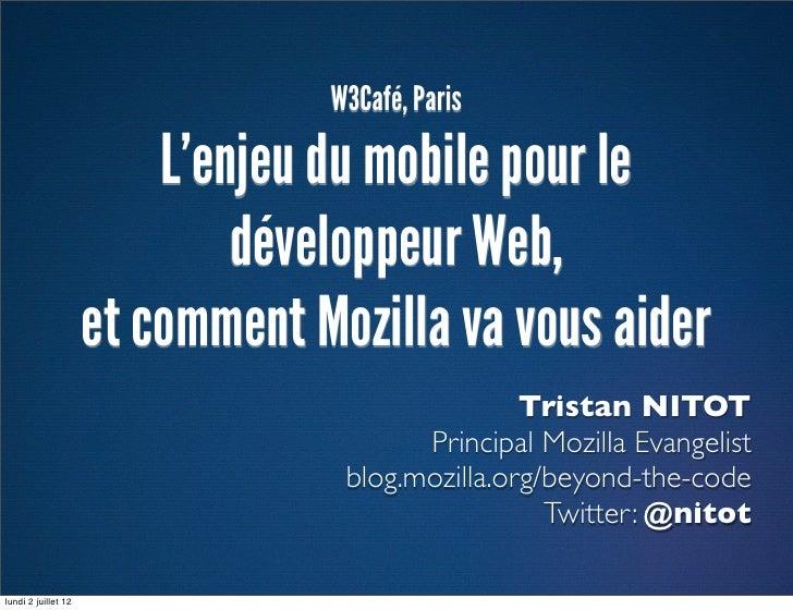W3Café, Paris                         L'enjeu du mobile pour le                             développeur Web,              ...