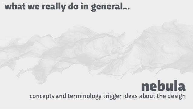 nebulaconcepts and terminology trigger ideas about the design what we really do in general…