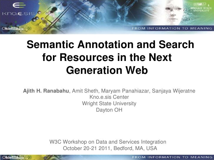 Semantic Annotation and Search   for Resources in the Next        Generation WebAjith H. Ranabahu, Amit Sheth, Maryam Pana...