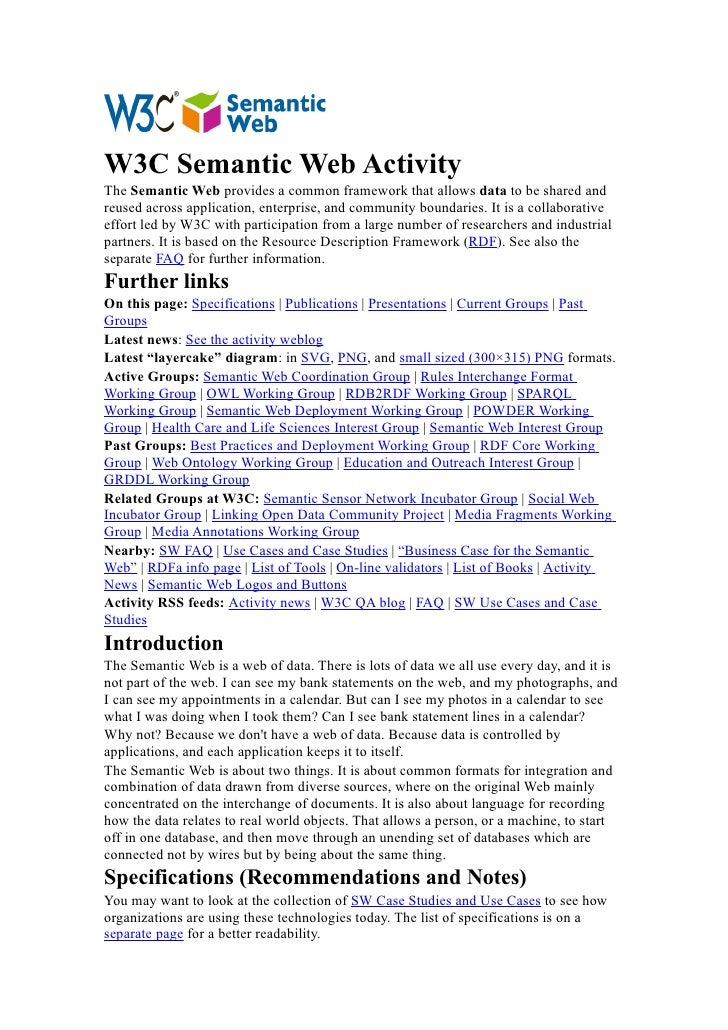 W3C Semantic Web ActivityThe Semantic Web provides a common framework that allows data to be shared andreused across appli...