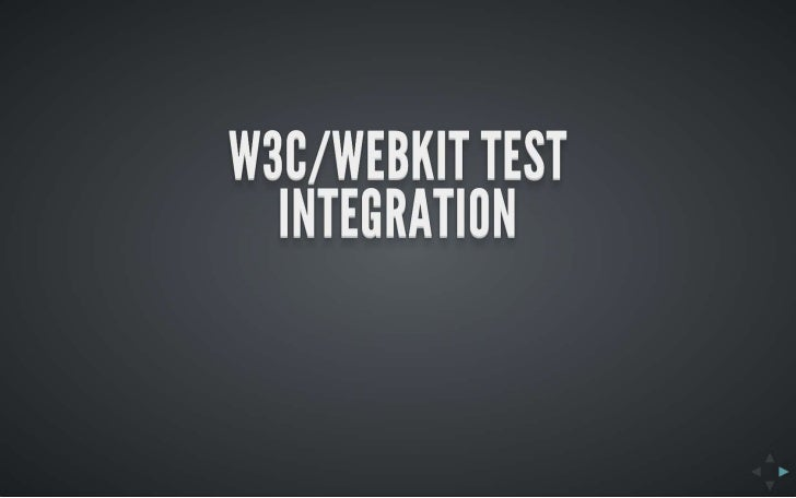 W3C/Webkit test integration presentation