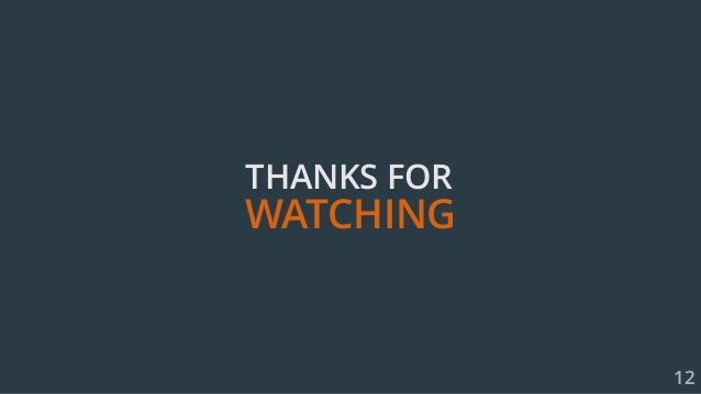 12 THANKS FOR WATCHING