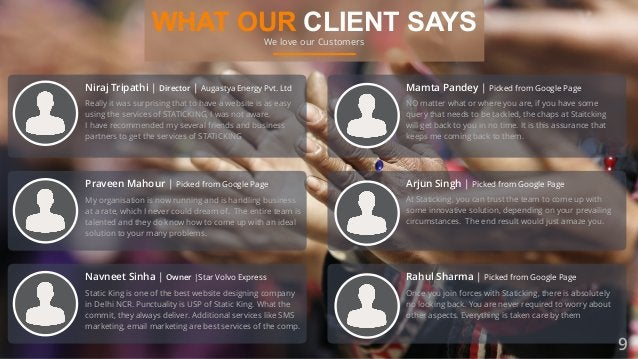 WHAT OUR CLIENT SAYS We love our Customers Really it was surprising that to have a website is as easy using the services o...