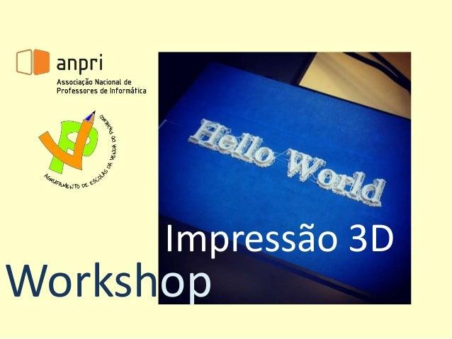 Workshop Impressão 3D