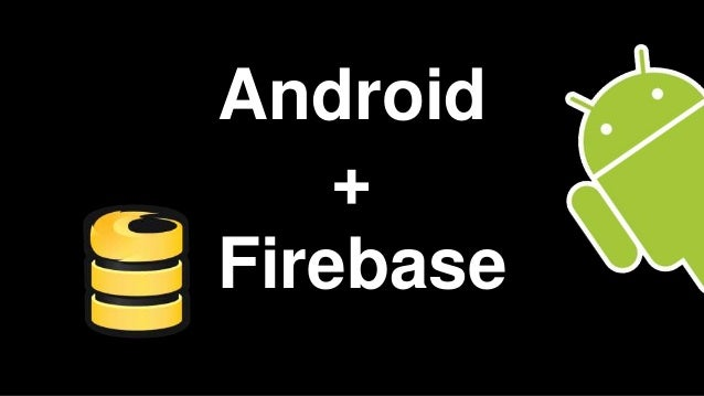 Android + Firebase