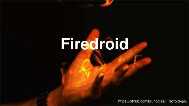 Firedroid https://github.com/brunodles/Firedroid-gdg