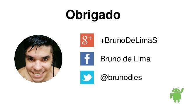 Obrigado +BrunoDeLimaS Bruno de Lima @brunodles