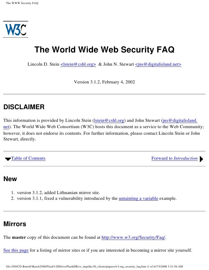 The WWW Security FAQ                          The World Wide Web Security FAQ                 Lincoln D. Stein <lstein></l...