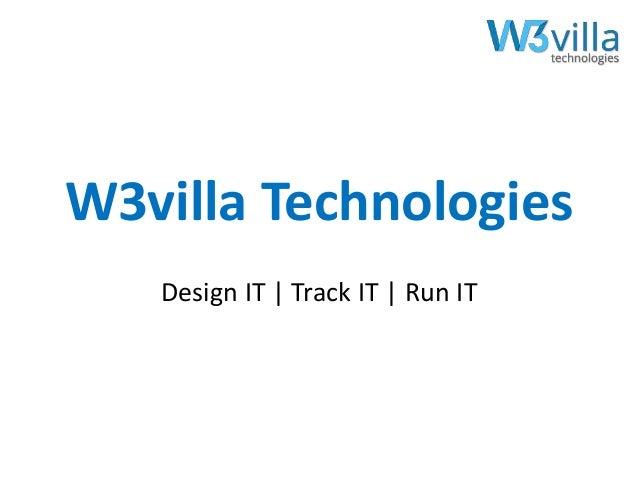 W3villa Technologies Design IT   Track IT   Run IT