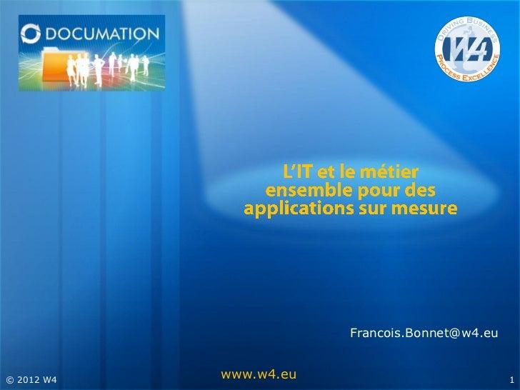Francois.Bonnet@w4.eu© 2012 W4            www.w4.eu                           1