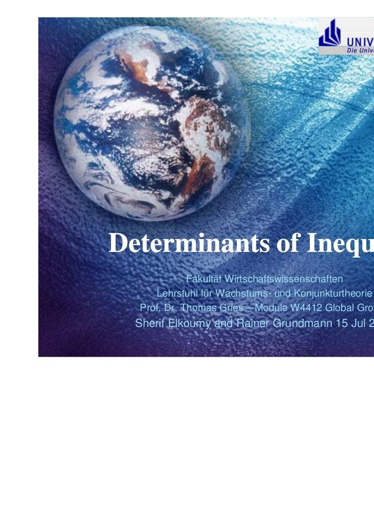 Determinants of Inequality             Fakultät Wirtschaftswissenschaften     Lehrstuhl für Wachstums- und Konjunkturtheor...