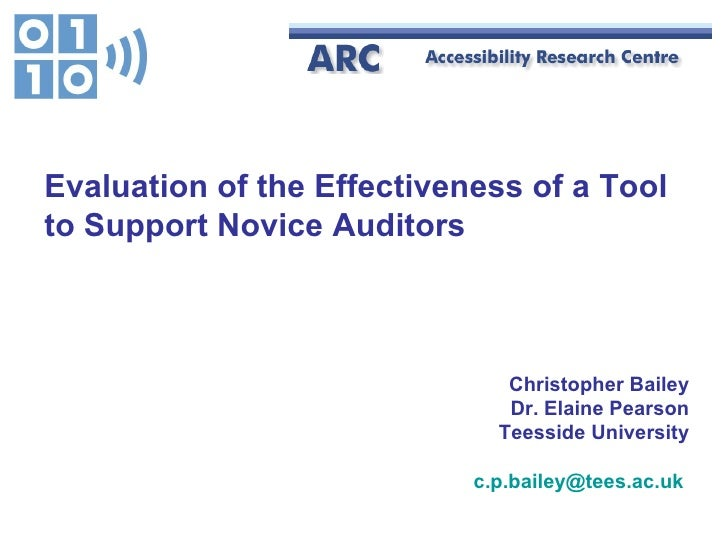 Evaluation of the Effectiveness of a Toolto Support Novice Auditors                               Christopher Bailey      ...