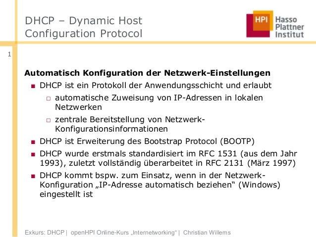 DHCP – Dynamic Host    Configuration Protocol1    Automatisch Konfiguration der Netzwerk-Einstellungen     ■ DHCP ist ein ...