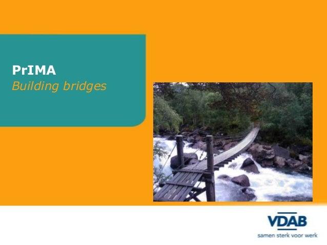 PrIMA Building bridges