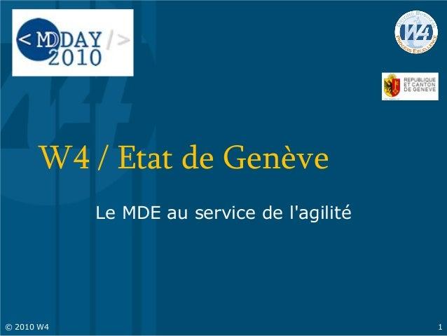 W4 / Etat de Genève Le MDE au service de l'agilité © 2010 W4 1
