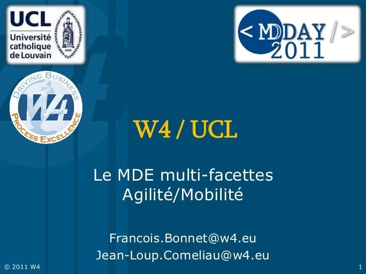 W4 / UCL            Le MDE multi-facettes               Agilité/Mobilité              Francois.Bonnet@w4.eu            Jea...