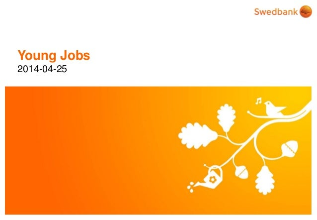© Swedbank Young Jobs 2014-04-25