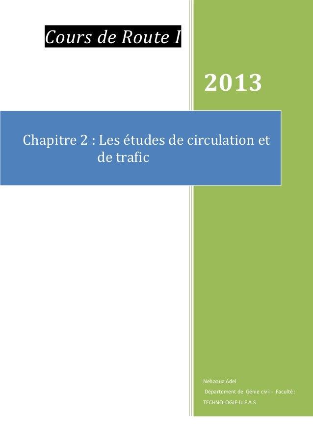 Cours de Route I 2013 Nehaoua Adel Département de Génie civil - Faculté : TECHNOLOGIE-U.F.A.S Chapitre 2 : Les études de c...