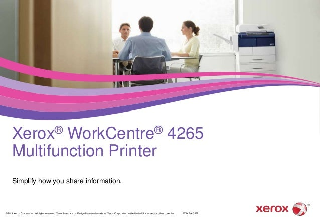 Simplify How Information is Shared With The Xerox WorkCentre4265