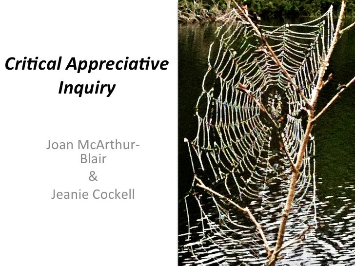 Cri$cal Apprecia$ve       Inquiry       Joan McArthur-‐              Blair                 &         Jean...