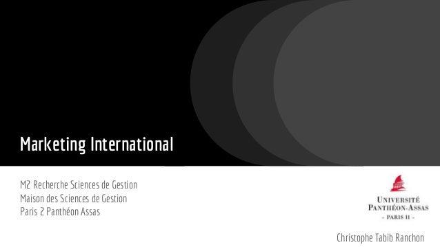 Marketing International M2 Recherche Sciences de Gestion Maison des Sciences de Gestion Paris 2 Panthéon Assas Christophe ...