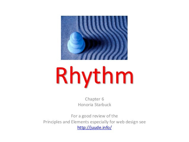 Rhythm                    Chapter 6                 Honoria Starbuck               For a good review of thePrinciples and ...