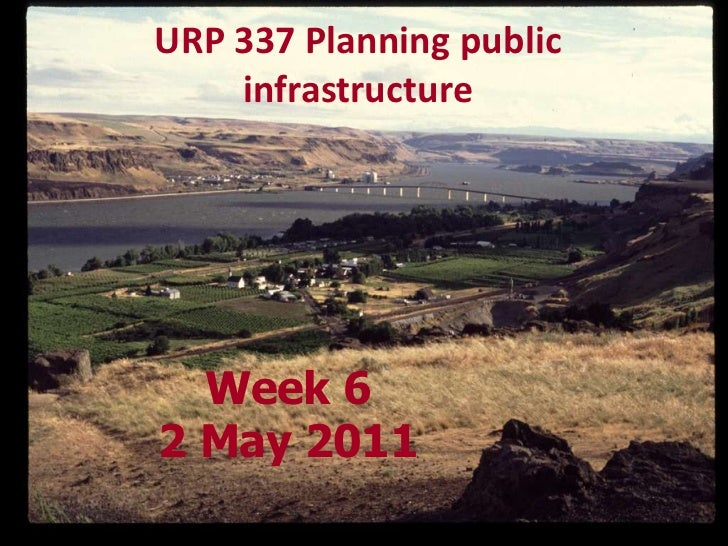 URP 337 Planning public infrastructure<br />Week 62 May 2011<br />