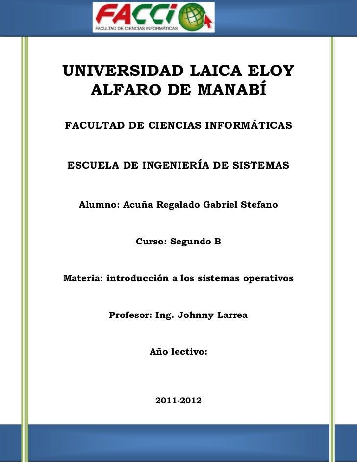 UNIVERSIDAD LAICA ELOY   ALFARO DE MANABÍFACULTAD DE CIENCIAS INFORMÁTICASESCUELA DE INGENIERÍA DE SISTEMAS   Alumno: Acuñ...
