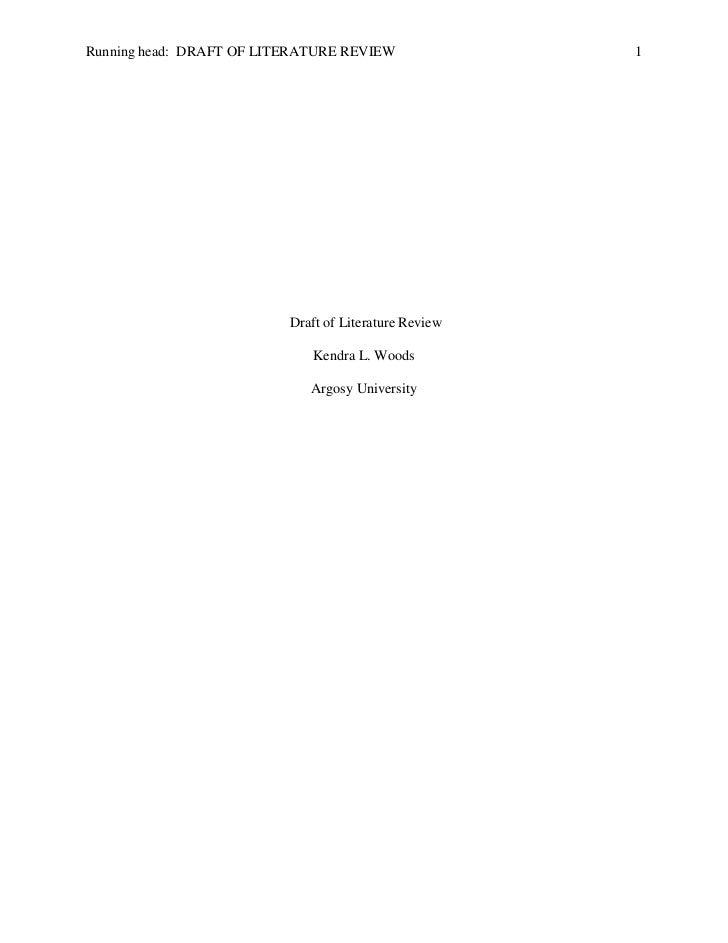 Running head: DRAFT OF LITERATURE REVIEW               1                          Draft of Literature Review              ...