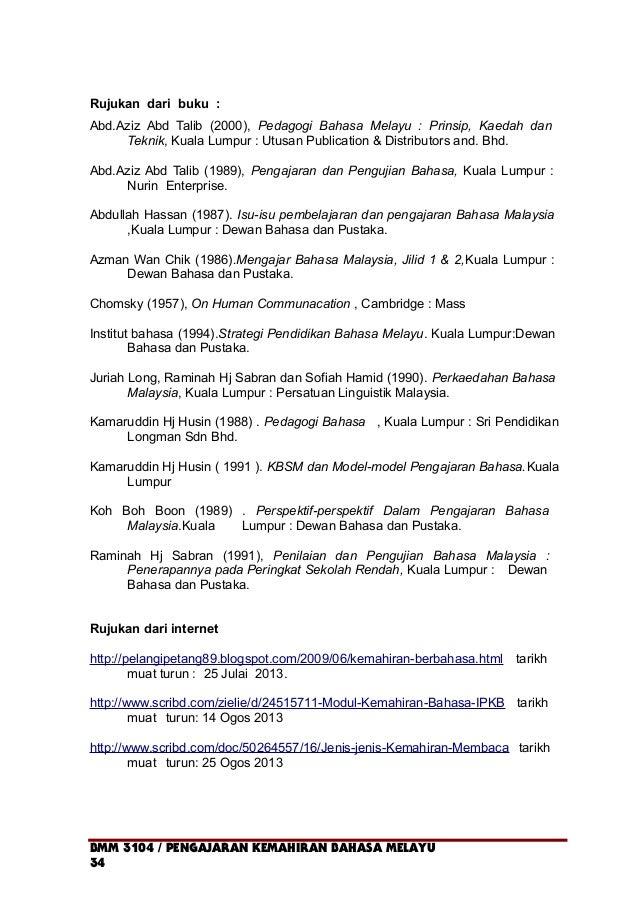 Rujukan dari buku : Abd.Aziz Abd Talib (2000), Pedagogi Bahasa Melayu : Prinsip, Kaedah dan Teknik, Kuala Lumpur : Utusan ...