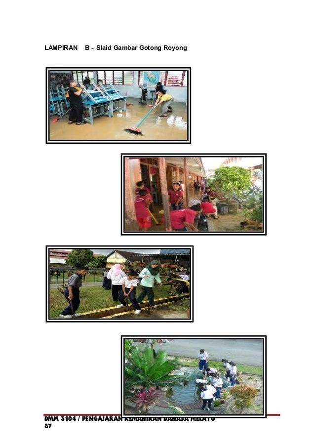 LAMPIRAN B – Slaid Gambar Gotong Royong BMM 3104 / PENGAJARAN KEMAHIRAN BAHASA MELAYU 37
