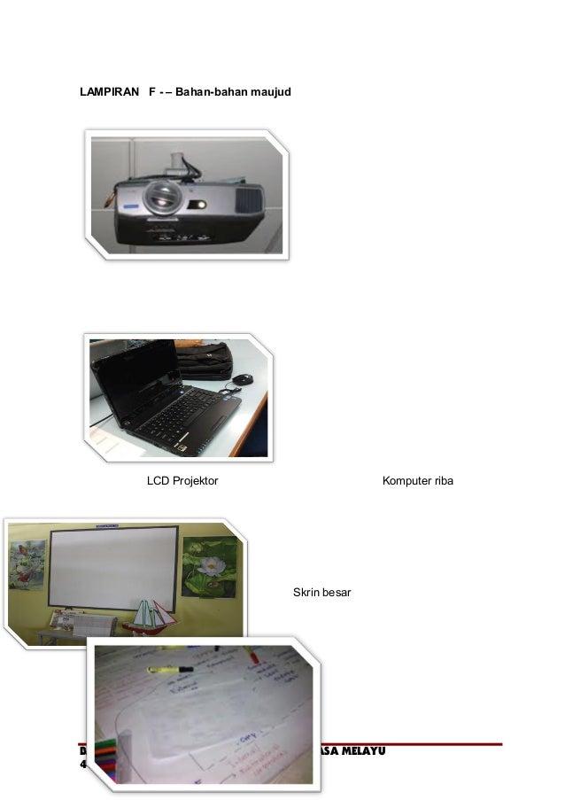 LAMPIRAN F - – Bahan-bahan maujud LCD Projektor Komputer riba Skrin besar BMM 3104 / PENGAJARAN KEMAHIRAN BAHASA MELAYU 41