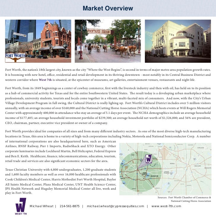 "Market Overview     Fort Worth, the nation's 18th largest city, known as the city ""Where the West Begins"", is second in te..."