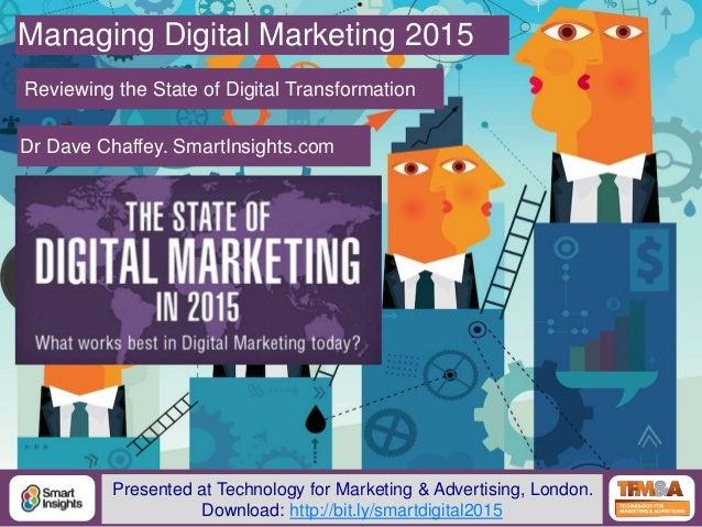1@DaveChaffey Managing Digital Marketing 2015 Reviewing the State of Digital Transformation Dr Dave Chaffey. SmartInsights...