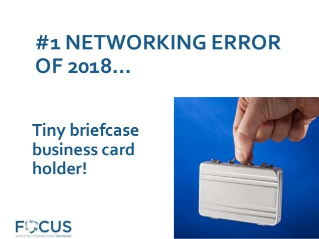 #1 NETWORKING ERROR OF 2018… Tiny briefcase business card holder!