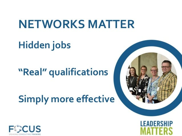 """Hidden jobs """"Real"""" qualifications Simply more effective NETWORKS MATTER"""